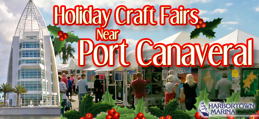2015 Holiday craft fairs and festivals near Port Canaveral, Brevard County, FL